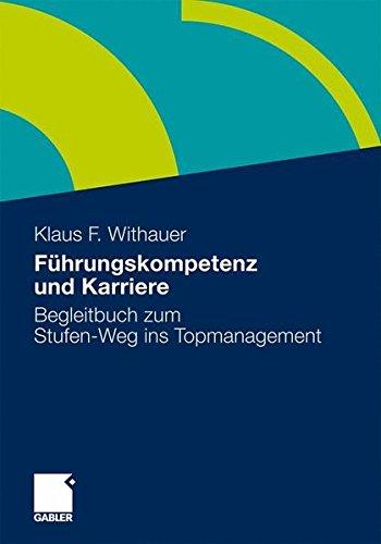 9783834926470: Führungskompetenz und Karriere: Begleitbuch zum Stufen-Weg ins Topmanagement