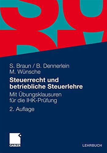 9783834927286: Steuerrecht und betriebliche Steuerlehre: Mit Übungsklausuren für die IHK-Prüfung (German Edition)