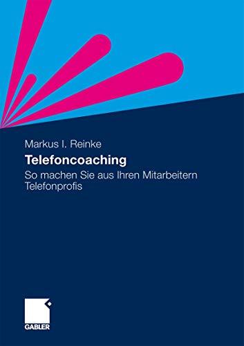 9783834927415: Telefoncoaching: So machen Sie aus Ihren Mitarbeitern Telefonprofis