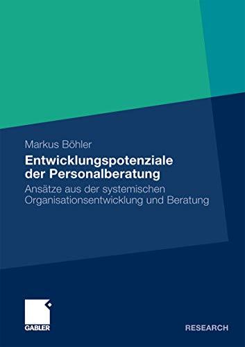 9783834927538: Entwicklungspotenziale der Personalberatung: Ansätze aus der systemischen Organisationsentwicklung und Beratung