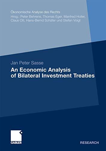 9783834927569: An Economic Analysis of Bilateral Investment Treaties (Ökonomische Analyse des Rechts)