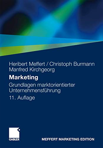 9783834927606: Marketing: Grundlagen marktorientierter Unternehmensführung. Konzepte - Instrumente - Praxisbeispiele (German Edition)