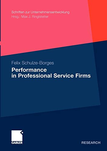 Performance in Professional Service Firms - Schulze-Borges, Felix