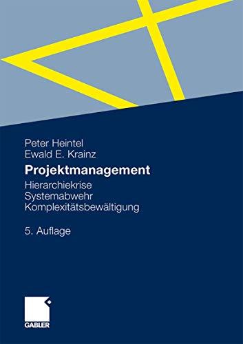 9783834928252: Projektmanagement: Hierarchiekrise, Systemabwehr, Komplexitätsbewältigung (German Edition)