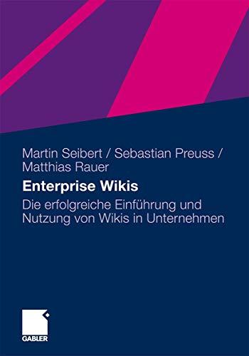 9783834928276: Enterprise Wikis: Die erfolgreiche Einf�hrung und Nutzung von Wikis in Unternehmen