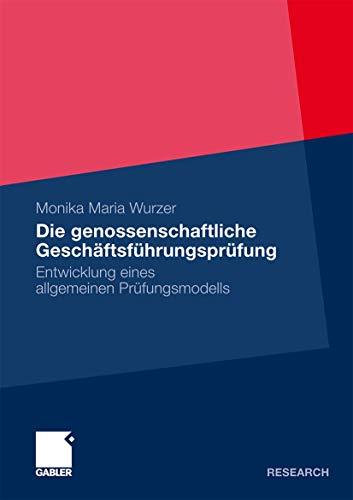 Die Genossenschaftliche Geschaftsfuhrungsprufung: Entwicklung Eines Allgemeinen Prufungsmodells: ...