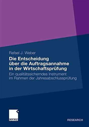 Die Entscheidung Uber Die Auftragsannahme in Der Wirtschaftsprufung: Ein Qualitatssicherndes ...