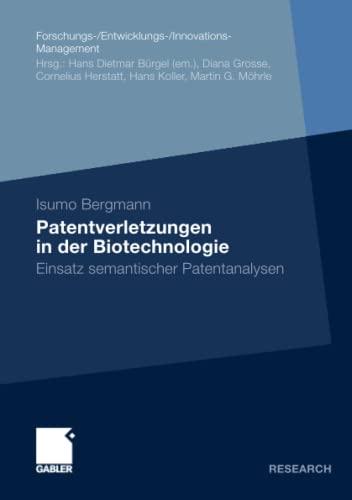 9783834928986: Patentverletzungen in der Biotechnologie: Einsatz semantischer Patentanalysen (Forschungs-/Entwicklungs-/Innovations-Management)