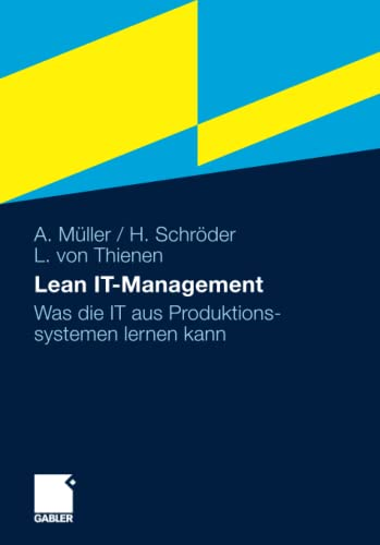 Lean IT-Management: Was die IT aus Produktionssystemen: Arno M?ller, Hinrich