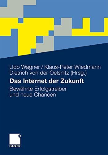 9783834929280: Das Internet der Zukunft: Bewährte Erfolgstreiber und neue Chancen (German Edition)
