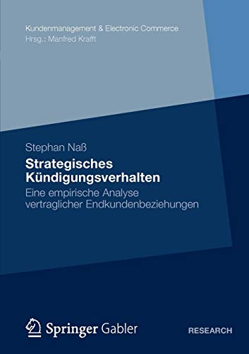 9783834929402: Strategisches Kündigungsverhalten: Eine empirische Analyse vertraglicher Endkundenbeziehungen (Kundenmanagement & Electronic Commerce) (German Edition)