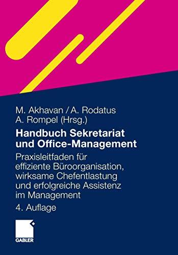 9783834929563: Handbuch Sekretariat und Office Management: Der Praxisleitfaden für effiziente Büroorganisation, wirksame Chefentlastung und erfolgreiche Assistenz im Management