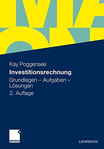 9783834930149: Investitionsrechnung: Grundlagen - Aufgaben - Lösungen
