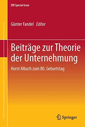 9783834931726: Beiträge zur Theorie der Unternehmung: Horst Albach zum 80. Geburtstag (ZfB Special Issue)