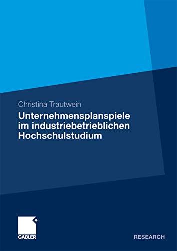 Unternehmensplanspiele im industriebetrieblichen Hochschulstudium.: Trautwein, Christina: