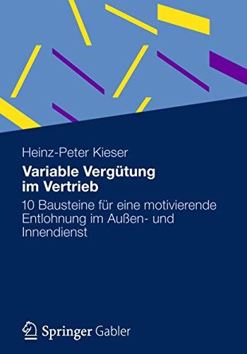Variable Vergutung Im Vertrieb: 10 Bausteine Fur Eine Motivierende Entlohnung Im Aussen- Und ...