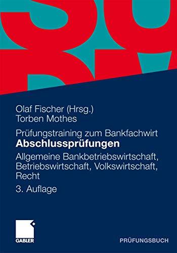 9783834932105: Abschlussprüfungen: Allgemeine Bankbetriebswirtschaft, Betriebswirtschaft, Volkswirtschaft