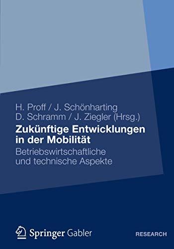 Zukünftige Entwicklungen in der Mobilität: Betriebswirtschaftliche und technische Aspekte...
