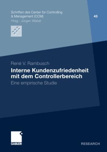 Interne Kundenzufriedenheit mit dem Controllerbereich: Eine empirische Studie (Schriften des Center...