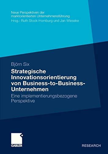 Strategische Innovationsorientierung von Business-to-Business-Unternehmen: Björn Six
