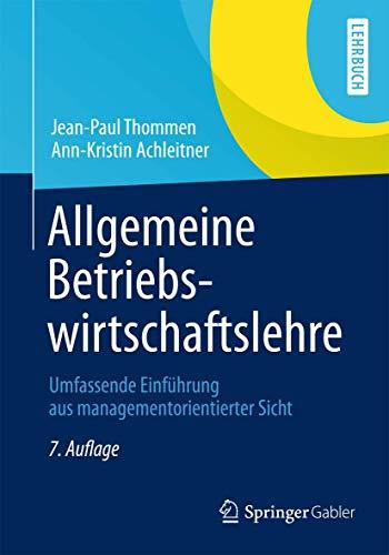9783834934161: Allgemeine Betriebswirtschaftslehre: Umfassende Einführung aus managementorientierter Sicht (German Edition)