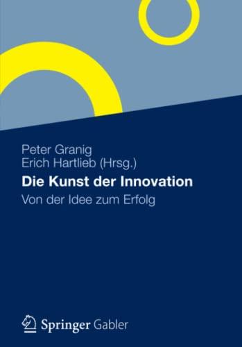 Die Kunst Der Innovation: Von Der Idee Zum Erfolg