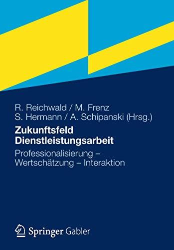 Zukunftsfeld Dienstleistungsarbeit: Ralf Reichwald