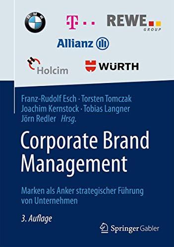 9783834934468: Corporate Brand Management: Marken als Anker strategischer Führung von Unternehmen