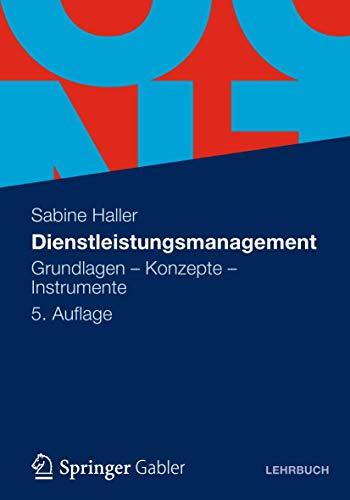 9783834934710: Dienstleistungsmanagement: Grundlagen - Konzepte - Instrumente