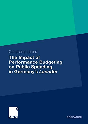 9783834934826: The Impact of Performance Budgeting on Public Spending in Germany's Laender