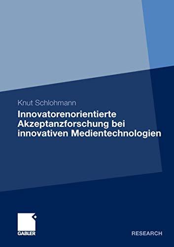 9783834934857: Innovatorenorientierte Akzeptanzforschung bei innovativen Medientechnologien