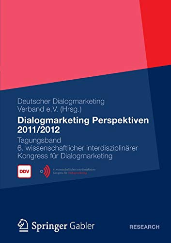 9783834935243: Dialogmarketing Perspektiven 2011/2012: Tagungsband 6. wissenschaftlicher interdisziplinärer Kongress für Dialogmarketing (German Edition)