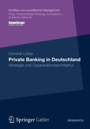 Private Banking in Deutschland: Strategie Und Organisationsarchitektur: Dominik LÃ ber