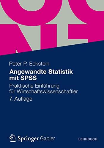 9783834935700: Angewandte Statistik mit SPSS: Praktische Einführung für Wirtschaftswissenschaftler