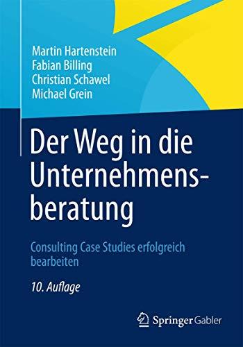9783834935946: Der Weg in die Unternehmensberatung: Consulting Case Studies erfolgreich bearbeiten (German Edition)