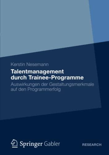 9783834936110: Talentmanagement durch Trainee-Programme: Auswirkungen der Gestaltungsmerkmale auf den Programmerfolg