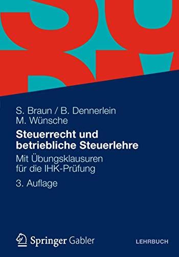 9783834939203: Steuerrecht und betriebliche Steuerlehre: Mit Übungsklausuren für die IHK-Prüfung (German Edition)