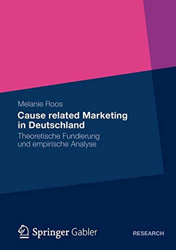 Cause Related Marketing in Deutschland: Theoretische Fundierung Und Empirische Analyse: Melanie ...