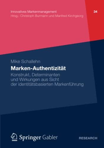 9783834939432: Marken-Authentizität: Konstrukt, Determinanten und Wirkungen aus Sicht der identitätsbasierten Markenführung (Innovatives Markenmanagement)
