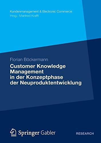 Customer Knowledge Management in der Konzeptphase der Neuproduktentwicklung: Florian Böckermann