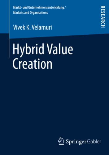 9783834939609: Hybrid Value Creation (Markt- und Unternehmensentwicklung Markets and Organisations)