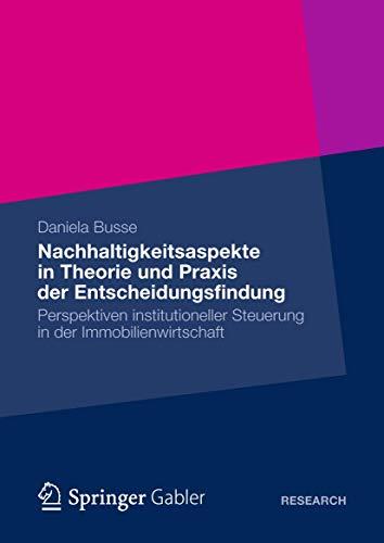 Nachhaltigkeitsaspekte in Theorie Und Praxis Der Entscheidungsfindung: Perspektiven ...