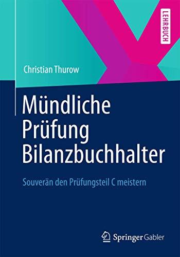 9783834939982: Mündliche Prüfung Bilanzbuchhalter (IHK): Souverän den Prüfungsteil C meistern