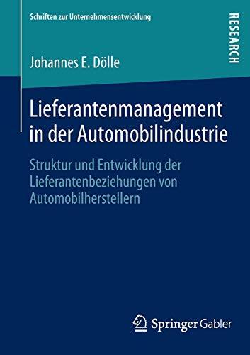 Lieferantenmanagement in Der Automobilindustrie: Struktur Und Entwicklung Der ...