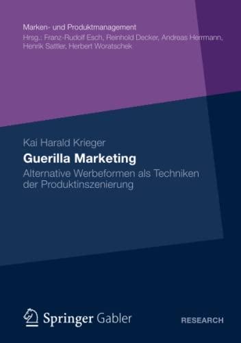 9783834940445: Guerilla Marketing: Alternative Werbeformen als Techniken der Produktinszenierung (Marken- und Produktmanagement)