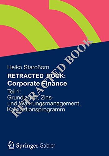 Corporate Finance Teil 1: Grundlagen, Zins- Und Wahrungsmanagement, Kalkulationsprogramm: Heiko ...