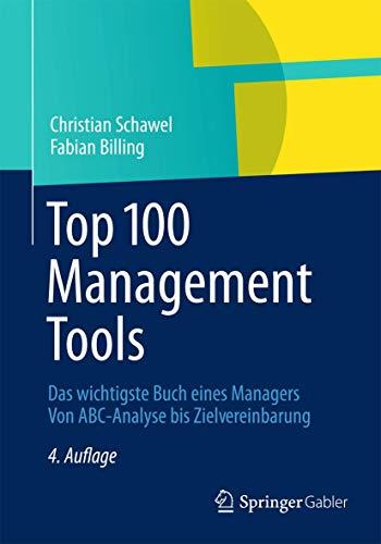 9783834941046: Top 100 Management Tools: Das wichtigste Buch eines Managers Von ABC-Analyse bis Zielvereinbarung
