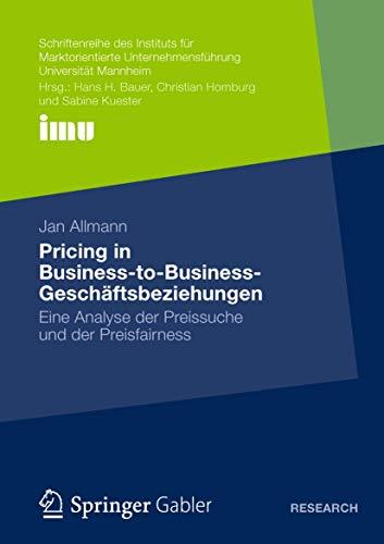 9783834941404: Pricing in Business-to-Business-Geschäftsbeziehungen: Eine Analyse der Preissuche und der Preisfairness (Schriftenreihe des Instituts für ... (IMU), Universität Mannheim) (German Edition)