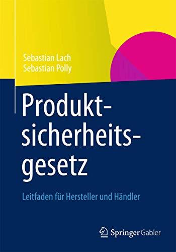 9783834941459: Produktsicherheitsgesetz: Leitfaden für Hersteller und Händler (German Edition)