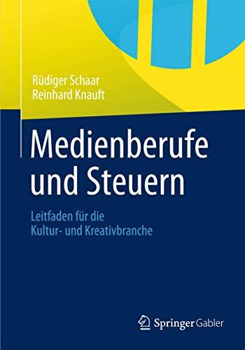 Medienberufe und Steuern Leitfaden für die Kultur- und Kreativbranche German Edition...